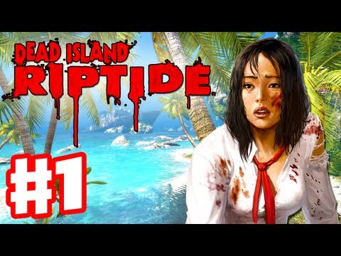 Dead Island Riptide - Gameplay Walkthrough Part 1 - Sea of Fog Prologue (PC. XBox 360. PS3)