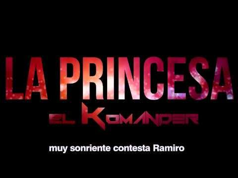 La Princesa- El Komander