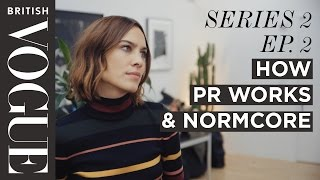 Alexa Chung: How PR Works & Normcore | S2, E2 | Future of Fashion | British Vogue