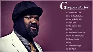 Gregory Porter Greatest Hits - Best Songs Of Gregory Porter Playlist