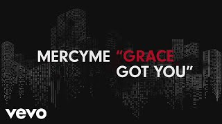 Download Lagu MercyMe - Grace Got You (Official Lyric Video) Gratis STAFABAND