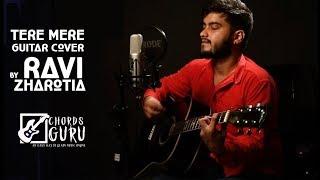 Tere Mere  ( Chef ) | Guitar Cover by Ravi zharotia |  Chordsguru