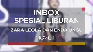 Zara Leola Dan  Enda `Ungu` - Move It Inbox Spesial Liburan