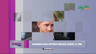 BURGER KING OFFERS PRINCE HARRY A JOB