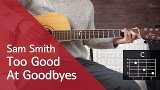 Download Lagu Sam Smith  - Too Good At Goodbyes guitar chords & lesson (Easy mode) Gratis STAFABAND