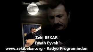 Zeki BEKAR   Eyvah Eyvah (Radyo Programindan)