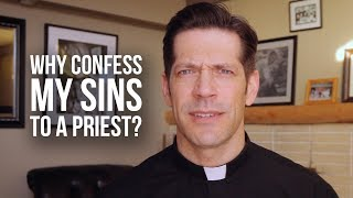 Why Confess My Sins to a Priest?