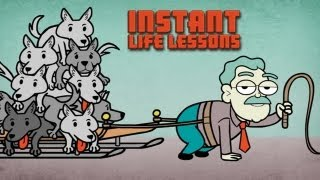 For the Dogs - Instant Life Lessons: Ep. 9