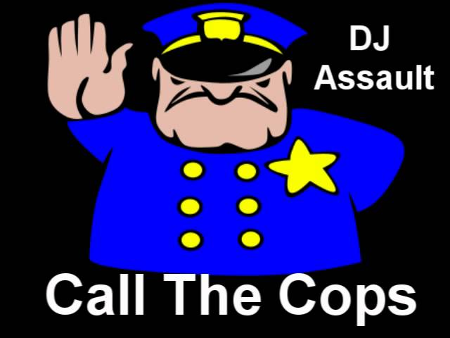 DJ Assault - Call the Cops