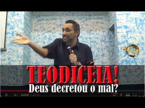 Teodicéia - Deus decretou o Mal? | Josemar Bessa