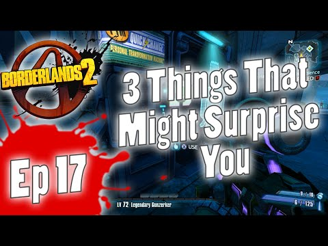 Borderlands 2 | 3 Things That Might Surprise You | Episode 17