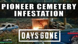 Days Gone Pioneer Cemetary Infestation nests locations and bug