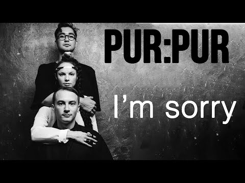 Pur:Pur - I am sorry
