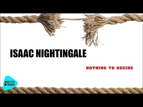 Isaac Nightingale - Nothing to Decide (Official Audio 2017)