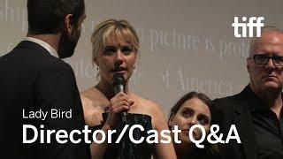 LADY BIRD Director and Cast Q&A | TIFF 2017