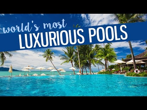 Most luxurious swimming pools around the world