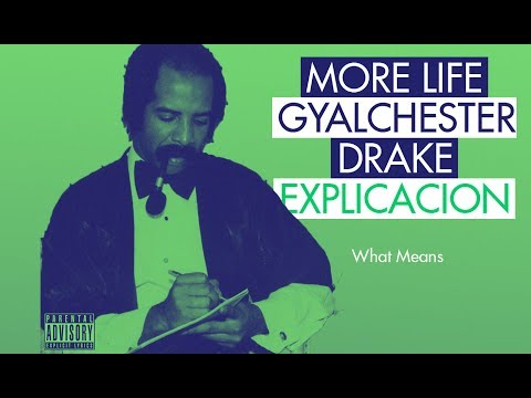 Drake GYALCHESTER meaning of the song Explanation | More Life