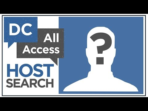 We Want You! DC All Access Host Search Announcement