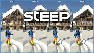 STEEP Low Medium High Ultra PC Graphics Comparison