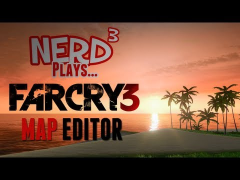 Nerd³ Plays... Far Cry 3 Map Editor