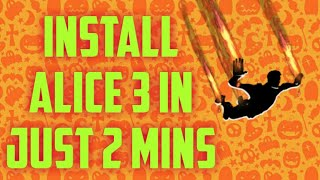How to download Alice 3 for pc in 3 mins  