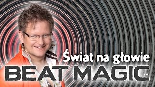 Beat Magic - Świat na głowie