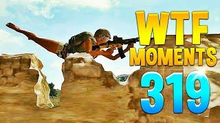 PUBG Daily Funny WTF Moments Highlights Ep. 319