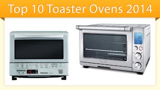 Top 10 Toaster Ovens 2014 Review and Compare
