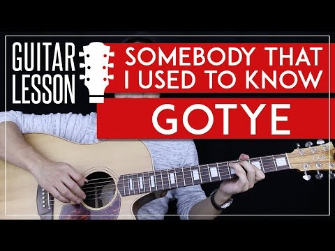 Somebody That I Used To Know Guitar Tutorial - Gotye Feat Kimbra ...