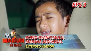 Bowo Nyanyi Mulu Nih, Marsha Jadi Kesal Part 1 - Madun Is Back Eps 3