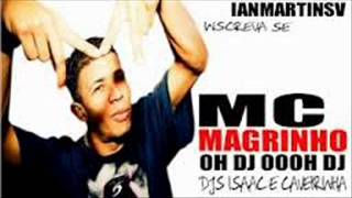 MC MAGRINHO - Oh Oh OOOH DJ (VERSÂO 2013 - DJArian)