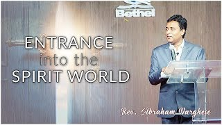 Entrance into the spirit world - Rev. Abraham Varghese