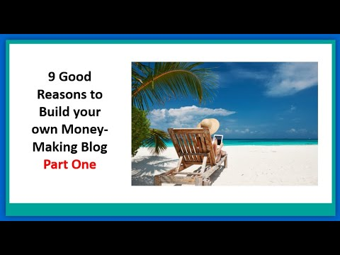 9 good reasons to build your own money making blog Part 1
