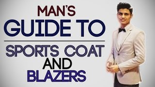 Man's Guide To BLAZERS and SPORT COATS | Buy The BEST BLAZER/SPORTS Coat | Mayank Bhatttacharya