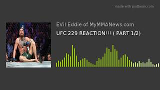 UFC 229 REACTION!!! ( PART 1/2)