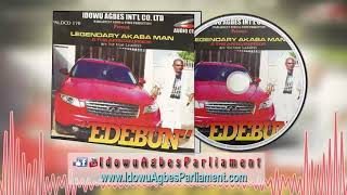 BENIN MUSIC► AKABA MAN - EDEBUN [FULL ALBUM] || AKABAMAN EDO MUSIC