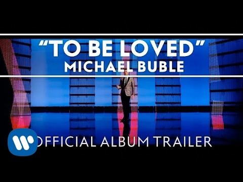 "Michael Bublé - ""To Be Loved"" [Official Album Trailer]"