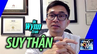 Sống khỏe với bác sĩ Wynn Tran: Bệnh Thận