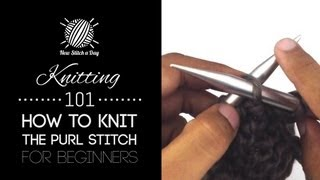Knitting 101: The Purl Stitch for Beginners [5 of 7]