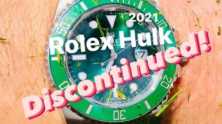Rolex Hulk discontinued!
