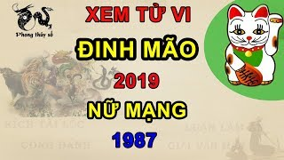Tử vi tuổi Đinh Mão năm 2019 nữ mạng 1987 | Giải VẬN HẠN - Kích TÀI LỘC - ĂN NÊN LÀM RA