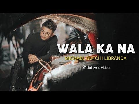 Download Lagu WALA KA NA   MICHAEL DUTCHI LIBRANDA    Audio & Lyric Video.mp3