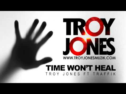 "New RnB songs for 2014 Troy Jones ft Traffik ""Time Won't Heal"""