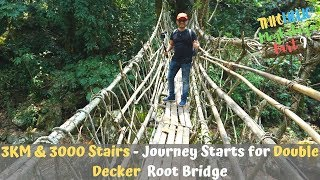 EP 9: 3KM & 3000 Stairs - My Most Extremely Painful Trip to Double Decker Living Root Bridge