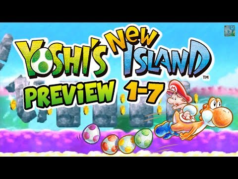 Yoshis New Island Preview: World 1-7 (Super Yoshi Gameplay)