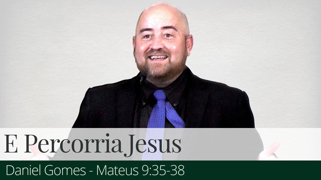 E Percorria Jesus - Daniel Gomes