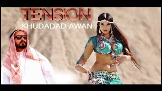 download lagu Tension -   - Khudadad Awan 2017 gratis