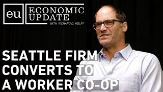 Economic Update: Seattle Firm Converts to Worker Co-Op