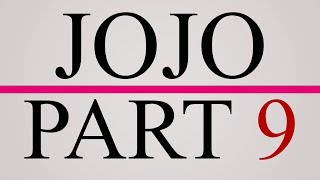 Lets talk about JoJo Part 9...