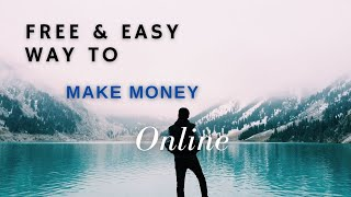 Easy Free Way To Make Money Online I Easy Free Way To Earn Money.